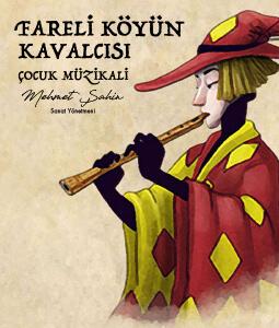 Fareli Köyün Kavalcısı Çocuk Müzikali