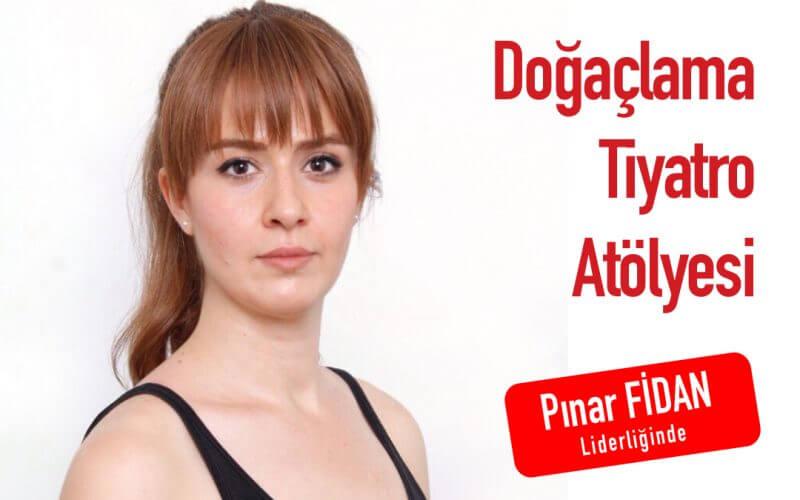 Pınar Fidan İle Doğaçlama Tiyatro Atölyesi