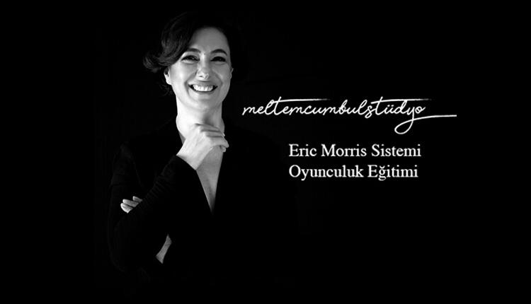 Meltem Cumbul İle Eric Morris Sistemi Oyunculuk Eğitimi